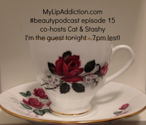 MyLipAddiction.com Beauty Podcast