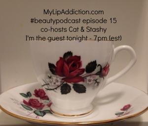 MyLipAddiction.com Beauty Podcast